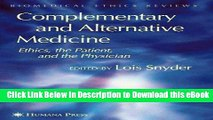 Free ePub Complementary and Alternative Medicine: Ethics, the Patient, and the Physician