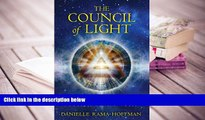 READ ONLINE  The Council of Light: Divine Transmissions for Manifesting the Deepest Desires of the