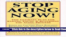 Read Stop Aging Now!: Ultimate Plan for Staying Young and Reversing the Aging Process, The Best