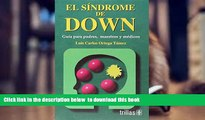 FREE [DOWNLOAD] El Sindrome De Down / Down Syndrome: Guia Para Padres, Maestros Y Medicos / Guide
