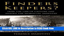 PDF Online Finders Keepers?: How the Law of Capture Shaped the World Oil Industry Free ePub Download