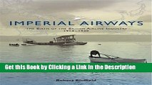BEST PDF Imperial Airways: The Birth of the British Airline Industry 1914-1940 BOOOK ONLINE