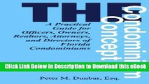 eBook Free The Condominium Concept: A Practical Guide for Officers, Owners, Realtors, Attorneys,