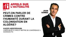 Peut-on parler de crimes contre l'humanité durant la colonisation en Algérie ?