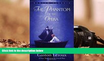 BEST PDF  The Phantom of the Opera (Bantam Classics) Gaston Leroux READ ONLINE