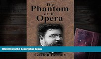 PDF [FREE] DOWNLOAD  The Phantom of the Opera Gaston LeRoux READ ONLINE
