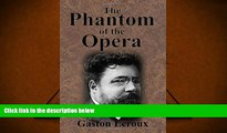 BEST PDF  The Phantom of the Opera Gaston LeRoux READ ONLINE
