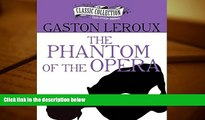 BEST PDF  The Phantom of the Opera (The Classic Collection) Gaston Leroux [DOWNLOAD] ONLINE