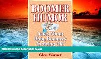 Read Online Boomer Humor: Jokes about Baby Boomers Growing Old Ungracefully Glen Warner  TRIAL EBOOK