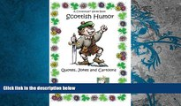 PDF  Scottish Humor: Quotes, Jokes   Cartoons in Black and White Desi Northup  FOR IPAD