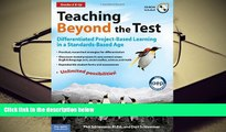 Popular Book  Teaching Beyond the Test: Differentiated Project-Based Learning in a Standards-Based