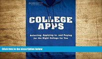 READ book College Apps: Selecting, Applying to, and Paying for the Right College for You Trish