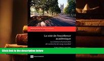 FREE [PDF] DOWNLOAD La voie de l excellence académique: La création d universités de recherche