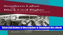 PDF [FREE] Download Southern Labor and Black Civil Rights: ORGANIZING MEMPHIS WORKERS (Working