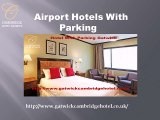 gatwick hotels with free parking- gatwickcambridgehotel.co.uk- hotel and car parking gatwick-hotel and car parking at gatwick airport-  airport hotels with parking