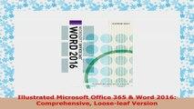 Illustrated Microsoft/® Office 365 /& Word 2016 Loose-leaf Version Comprehensive