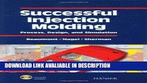 Download [PDF] Successful Injection Molding: Process, Design, and Simulation online pdf