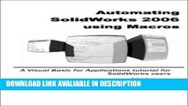 Download [PDF] Automating SOLIDWORKS 2006 using MACROS Full Ebook