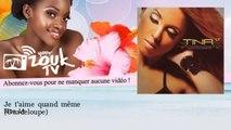 Tina Ly - Je t'aime quand même (Guadeloupe)