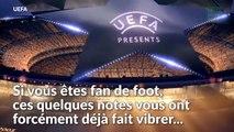 Pourquoi l'hymne de la Ligue des Champions nous fait-il autant vibrer?
