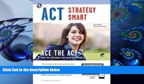 READ book ACT Strategy Smart Book + Online (SAT PSAT ACT (College Admission) Prep) Kelly Roell MA
