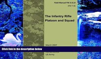 READ book Field Manual FM 3-21.8 (FM 7-8) The Infantry Rifle Platoon and Squad  March 2007 United