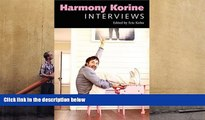 BEST PDF  Harmony Korine: Interviews (Conversations with Filmmakers Series)  TRIAL EBOOK