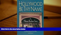 PDF [FREE] DOWNLOAD  Hollywood Be Thy Name: The Warner Brothers Story Cass Warner Sperling READ