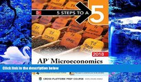 READ book 5 Steps to a 5 AP Microeconomics 2018 edition (5 Steps to a 5 Ap Microeconomics and