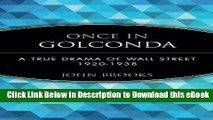 Download [PDF] Once in Golconda: A True Drama of Wall Street 1920-1938 For Kindle