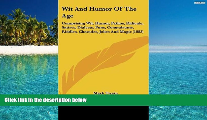 Audiobook Wit And Humor Of The Age Comprising Wit Humor Pathos Ridicule Satires Dialects Video Dailymotion