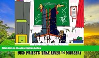 Read Online When High Priests Take Over the Nursery: A Collection of Honest Jon Cartoons Jon