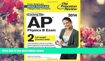 READ book Cracking the AP Physics B Exam, 2014 Edition (College Test Preparation) Princeton Review
