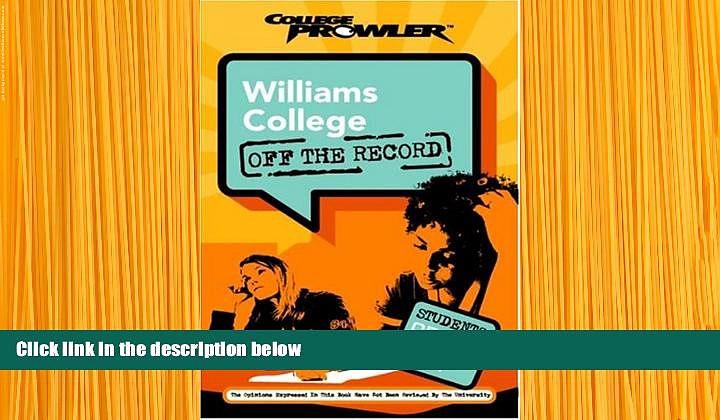 READ book Williams College: Off the Record (College Prowler) (College Prowler: Williams College