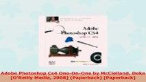READ ONLINE  Adobe Photoshop Cs4 OneOnOne by McClelland Deke OReilly Media 2008 Paperback