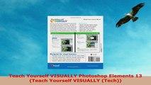 READ ONLINE  Teach Yourself VISUALLY Photoshop Elements 13 Teach Yourself VISUALLY Tech