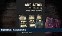 [Download]  Addiction by Design: Machine Gambling in Las Vegas Natasha Dow Schüll For Ipad
