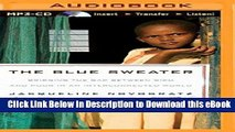 Free ePub The Blue Sweater: Bridging the Gap Between Rich and Poor in an Interconnected World Read