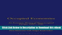 Read Online Occupied Economies: An Economic History of Nazi-Occupied Europe, 1939-1945 (Occupation