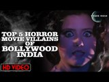 Top 5 Horror Movie Villains Of Bollywood-Indian Films | Indian Horror Films | Dark Moon Horror