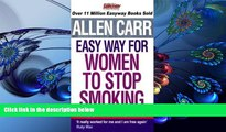FREE [DOWNLOAD] Allen Carr s Easy Way for Women to Stop Smoking Allen Carr For Ipad