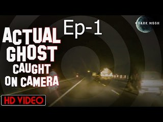 Actual Ghost caught on Camera | Episode 1 | Scary & Horror Movie | Dark Moon