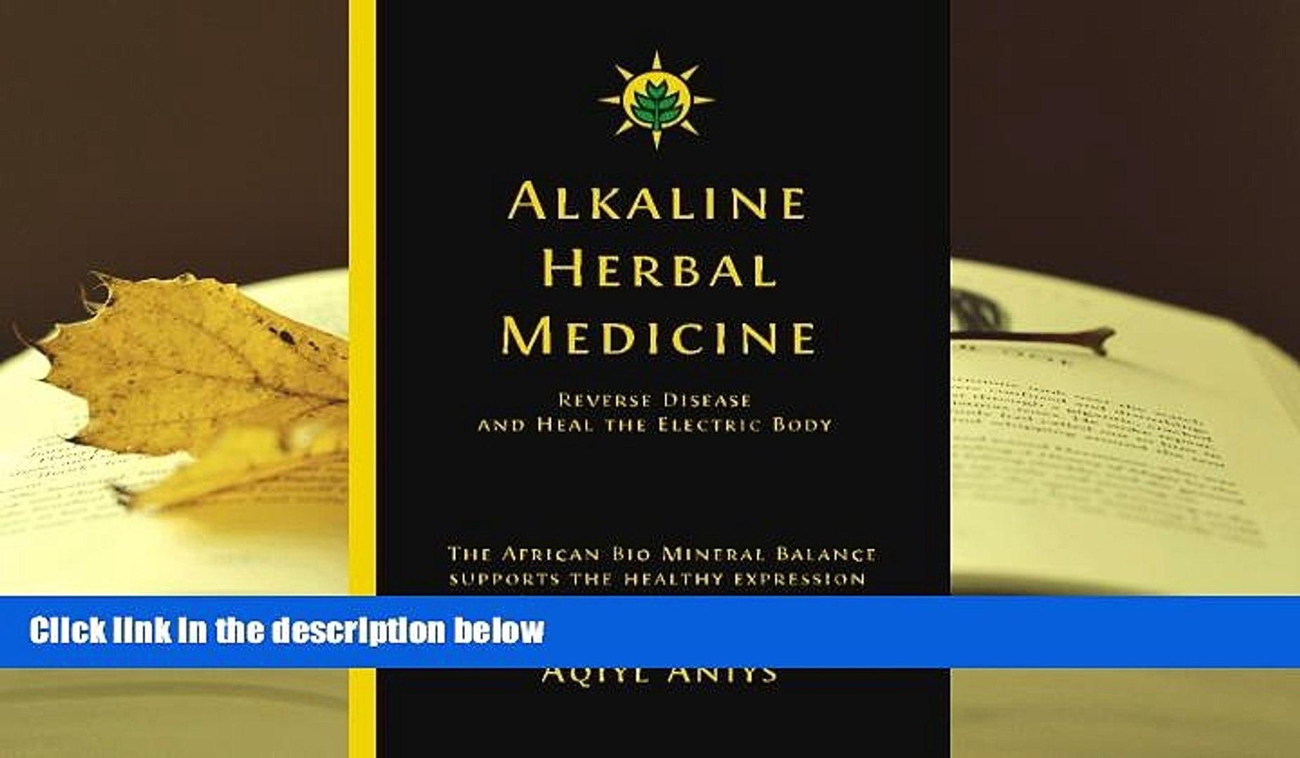 FREE [PDF] Alkaline Herbal Medicine: Reverse Disease and Heal the Electric  Body BEST PDF
