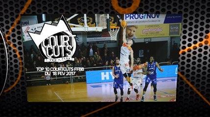 Top 5 CourtCuts FFBB du 18 Février 2017