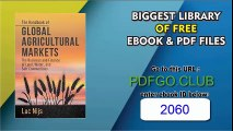 The Handbook of Global Agricultural Markets The Business and Finance of Land, Water, and Soft Commodities
