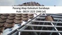 HUB - 0819 1323 1946 ( XL ) Pasang Atap Baja Ringan Surabaya