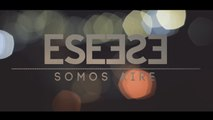 ESE O ESE - Making Of Somos Aire - Lyric Video