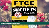 READ book Ftce Prekindergarten/Primary Pk-3 Secrets Study Guide: Ftce Test Review for the Florida