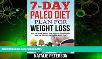 BEST PDF  PALEO DIET PLAN: 7-Day Paleo Diet Plan for Weight Loss: Burn Fat, Lose Weight and