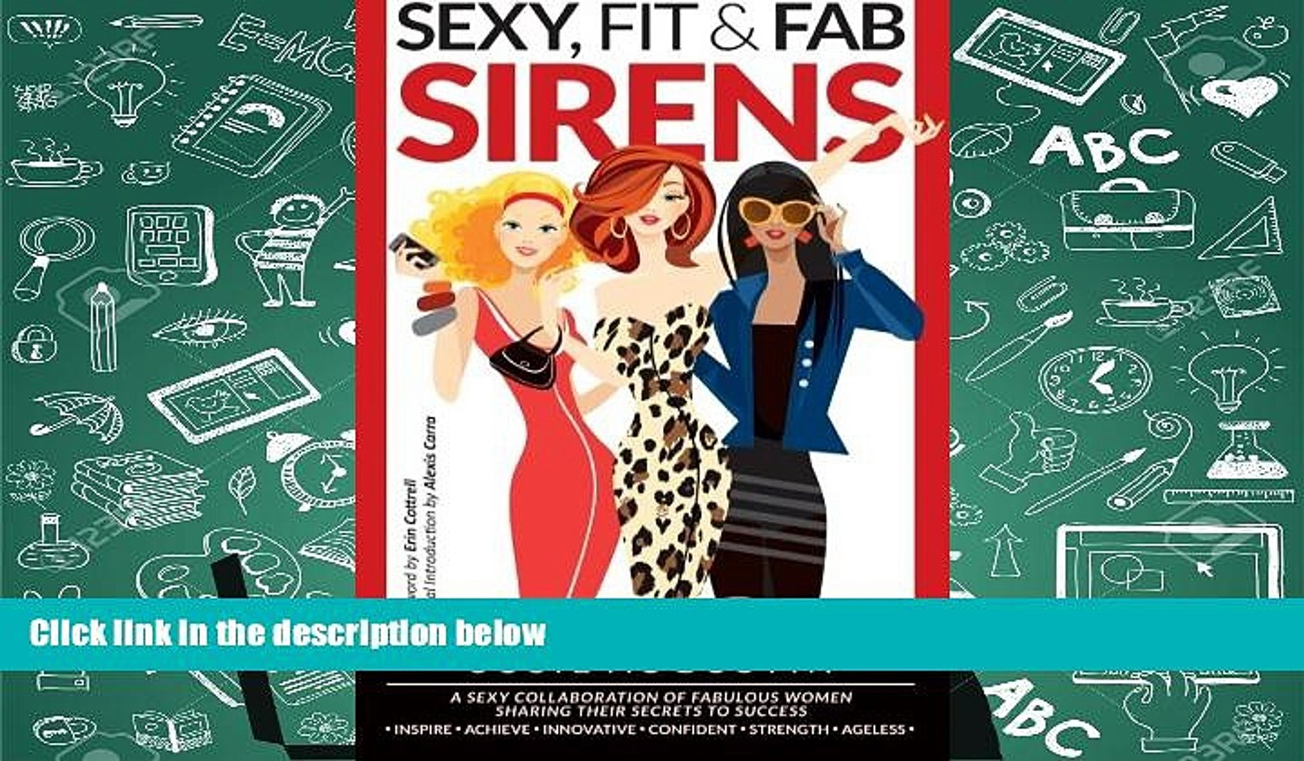 Popular Book  Sexy, Fit   Fab Sirens: A Sexy Collaboration of Fabulous Women Sharing Their Secrets